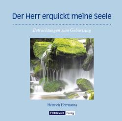 Der Herr erquickt meine Seele von Herrmanns,  Heinrich