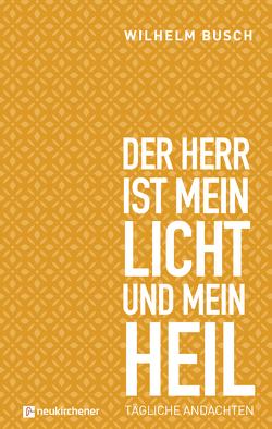 Der Herr ist mein Licht und mein Heil von Busch,  Wilhelm