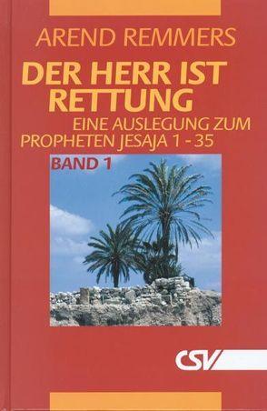 Der Herr ist Rettung, Bd. 1 von Remmers,  Arend