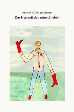 Der Herr mit den roten Stiefeln von Schuster,  Agnes