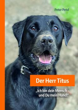 Der Herr Titus von Petzl,  Peter