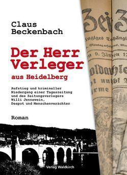 Der Herr Verleger aus Heidelberg von Beckenbach,  Claus