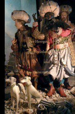 Der Herrgott, das Rheinland und das Universum. Ein Krippenbuch. von Etienne,  Andreas, Goebel,  Johannes