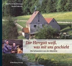 Der Herrgott weiß, was mit uns geschieht von Neubronner,  Eberhard, Werner,  Rudolf