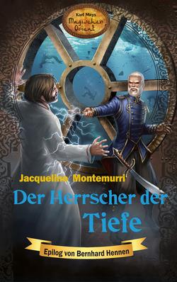 Der Herrscher der Tiefe von Blanc,  Thomas Le, Hennen,  Bernhard, Montemurri,  Jacqueline, Schmid,  Bernhard