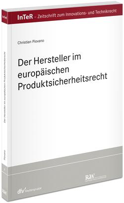 Der Hersteller im europäischen Produktsicherheitsrecht von Piovano,  Christian