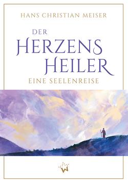 Der Herzensheiler von Meiser,  Hans Christian