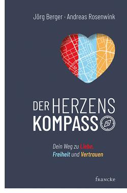 Der Herzenskompass von Berger,  Jörg, Rosenwink,  Andreas