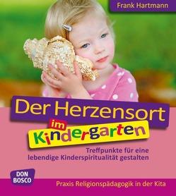Der Herzensort im Kindergarten von Hartmann,  Frank