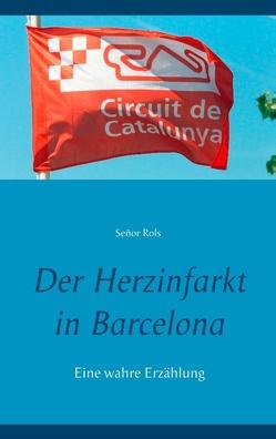 Der Herzinfarkt in Barcelona von Rols,  Señor