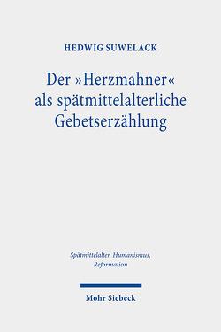 """Der """"Herzmahner"""" als spätmittelalterliche Gebetserzählung von Suwelack,  Hedwig"""