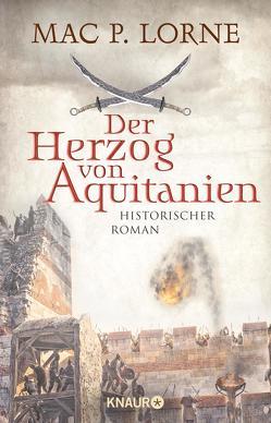 Der Herzog von Aquitanien von Lorne,  Mac P.