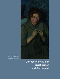 Der hessische Maler Ernst Eimer und die Heimat