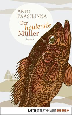 Der heulende Müller von Paasilinna,  Arto