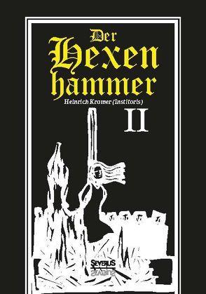 Der Hexenhammer: Malleus Maleficarum. Zweiter Teil von Krämer,  Heinrich