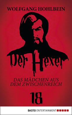 Der Hexer 18 von Hohlbein,  Wolfgang