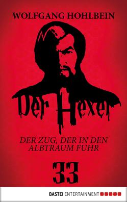 Der Hexer 33 von Hohlbein,  Wolfgang