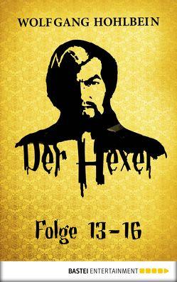 Der Hexer – Folge 13-16 von Hohlbein,  Wolfgang