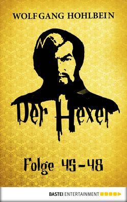 Der Hexer – Folge 45-48 von Hohlbein,  Wolfgang