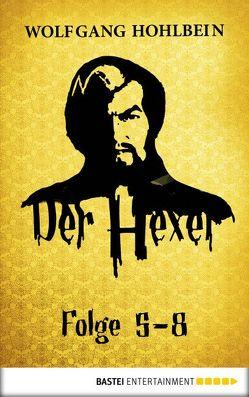 Der Hexer – Folge 5-8 von Hohlbein,  Wolfgang