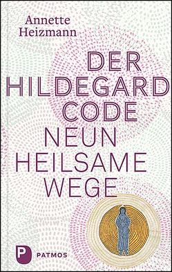 Der Hildegard-Code von Heizmann,  Annette