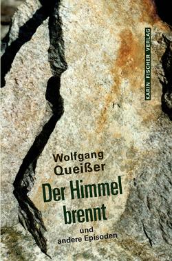Der Himmel brennt und andere Episoden von Queißer,  Wolfgang
