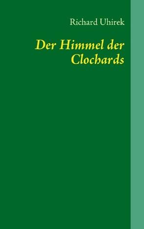 Der Himmel der Clochards von Uhirek,  Richard