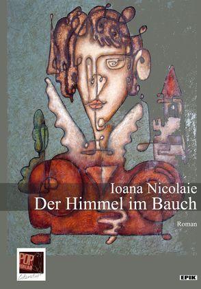 Der Himmel im Bauch von Nicolaie,  Ioana, Wemme,  Eva Ruth