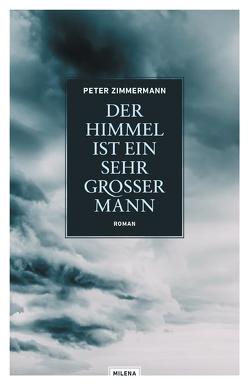 Der Himmel ist ein sehr großer Mann von Zimmermann,  Peter