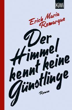 Der Himmel kennt keine Günstlinge von Remarque,  E.M., Schneider,  Thomas