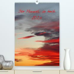 Der Himmel so hoch (Premium, hochwertiger DIN A2 Wandkalender 2021, Kunstdruck in Hochglanz) von Stolzenburg,  Kerstin