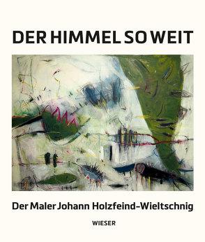 Der Himmel so weit von Holzfeind-Wieltschnig,  Johann, Maier,  Barbara
