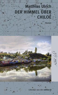 Der Himmel über Chiloé von Ulrich,  Matthias