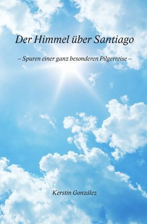 Der Himmel über Santiago von Gonzalez,  Kerstin