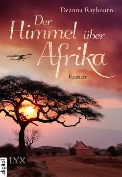 Der Himmel über Afrika von Mehrmann,  Anja, Raybourn,  Deanna