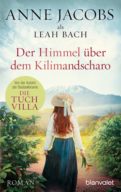 Der Himmel über dem Kilimandscharo von Bach,  Leah, Jacobs,  Anne