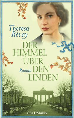 Der Himmel über den Linden von Révay,  Theresa, Röhl,  Barbara