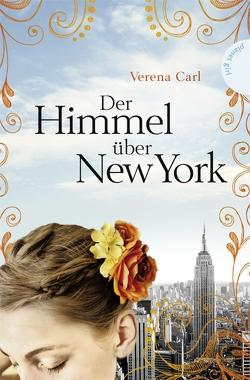Der Himmel über New York von Carl,  Verena, Seidel,  Maria