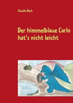 Der himmelblaue Carlo hat's nicht leicht von Bach,  Claudia