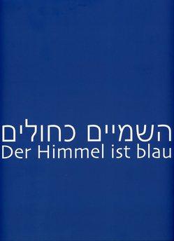 Der Himmelso blau von Wunschik,  Hubertus