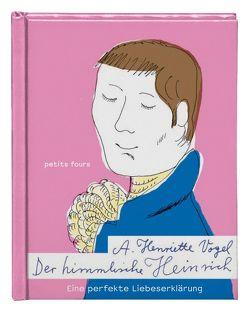 Der himmlische Heinrich von Kuschel,  Yvonne, Vogel,  A. Henriette