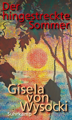 Der hingestreckte Sommer von Wysocki,  Gisela von