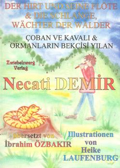 Der Hirt und seine Flöte & die Schlange: Wächter der Wälder von Demir,  Necati, Laufenburg,  Heike, Özbakır,  İbrahim