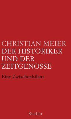 Der Historiker und der Zeitgenosse von Meier,  Christian