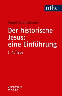 Der historische Jesus: eine Einführung von Strotmann,  Angelika