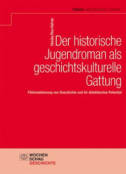 Der historische Jugendroman als geschichtskulturelle Gattung von Rox-Helmer,  Monika