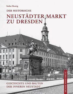 Der historische Neustädter Markt zu Dresden von Hertzig,  Stefan
