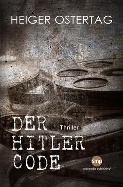 Der Hitler Code von Ostertag,  Heiger