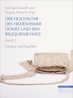 Der Hochaltar des Hildesheimer Domes und sein Reliquienschatz von Brandt,  Michael, Roth,  Saskia, Schorta,  Regula