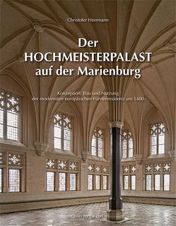 Der Hochmeisterpalast auf der Marienburg von Herrmann,  Christofer